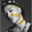 RISE [+ SOLAR & HOT]/SOL (from BIGBANG)