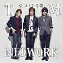 QUIT30/TM NETWORK