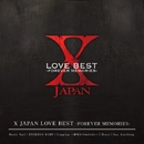 X JAPAN LOVE BEST  -FOREVER MEMORIES-/X