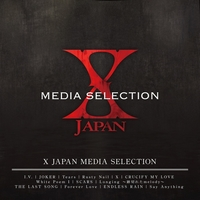 X JAPAN MEDIA SELECTION