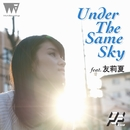 Under The Same Sky feat. 友莉夏/R.Yamaki Produce Project