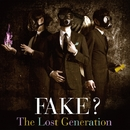 The Lost Generation/FAKE?