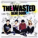 DEAR DORK/THE WASTED