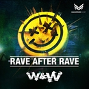Rave After Rave/W&W