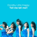 Tell me tell me!!/Dorothy Little Happy