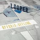 Offgrid:Offline/Looper