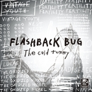 FLASHBACK BUG/The cold tommy