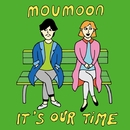 It's Our Time/moumoon