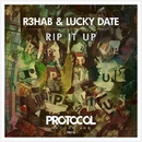 Rip It Up/R3hab & Lucky Date