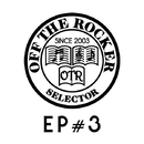 OTR EP#3/OFF THE ROCKER