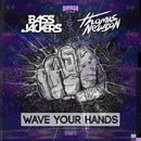 Wave Your Hands/Bassjackers & Thomas Newson