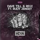 HIYA/Dave Till & Regi feat. Rudy Zensky