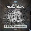Jumpoff/BL3R & Andres Fresko