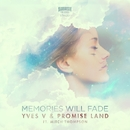 Memories Will Fade/Yves V & Promiseland feat. Mitch Thompson