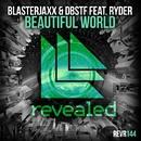 Beautiful World/Blasterjaxx & DBSTF feat. Ryder