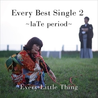Every Best Single 2 ~laTe period~/Every Little Thing