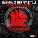 The Night (The Remixes)/3LAU & Nom De Strip feat. Estelle