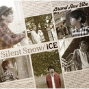 Silent Snow / iCE/Brand New Vibe