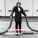 Strong Ones - REMIXES/Armin van Buuren feat. Cimo Frankel