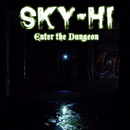 Enter The Dungeon/SKY-HI(日高光啓 from AAA)