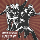 Heard Ya Say!/Happy Ol' McWeasel