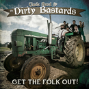 Get The Folk Out!/Uncle Bard & The Dirty Bastards