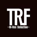 TRF ~Hi-Res Selection~/TRF