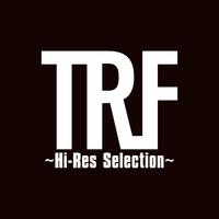 TRF ~Hi-Res Selection~