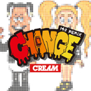 CHANGE (143 Remix)/CREAM
