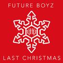 Last Christmas/FUTURE BOYZ
