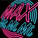 Mi Mi Mi/MAX