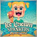 ICE CREAM/SPANKERS