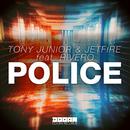 Police (feat.Rivero) [Extended Mix]/Tony Junior & JETFIRE