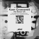 Hot Butter E.P./Koen Groeneveld