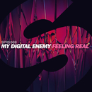 Feeling Real -Single/My Digital Enemy