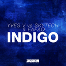 Indigo -Single/Yves V vs Skytech & Fafaq
