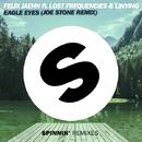 Eagle Eyes (feat. Lost Frequencies & Linying) [Joe Stone Remix]/Felix Jaehn