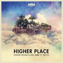 Higher Place (Remixes)/Dimitri Vegas & Like Mike feat. Ne-Yo