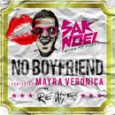 No Boyfriend (Remixes)/Sak Noel, Dj Kuba & Neitan feat. Mayra Veronica