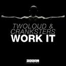 Work It -Single/twoloud & Cranksters