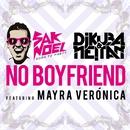 No Boyfriend/Sak Noel, Dj Kuba & Neitan feat. Mayra Veronica