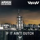 If It Ain't Dutch/Armin van Buuren & W&W