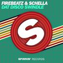 Dat Disco Swindle -Single/Firebeatz & Schella