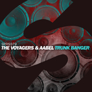 Trunk Banger -Single/The Voyagers