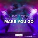 Make You Go -Single/Tony Junior and Riggi & Piros