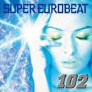 SUPER EUROBEAT VOL.102/SUPER EUROBEAT (V.A.)