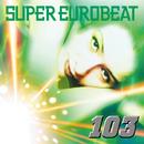 SUPER EUROBEAT VOL.103/SUPER EUROBEAT (V.A.)