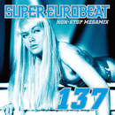 SUPER EUROBEAT VOL.137~NON-STOP MEGAMIX~/SUPER EUROBEAT (V.A)