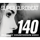 SUPER EUROBEAT VOL.140 ~REQUEST COWNTDOWN 2003~/SUPER EUROBEAT (V.A)