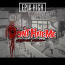 DON'T HATE ME -Japanese Version-/EPIK HIGH